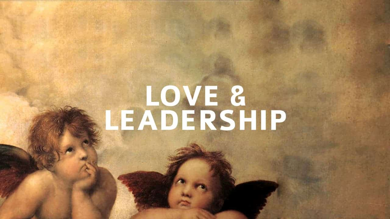 Love and Leadership 2