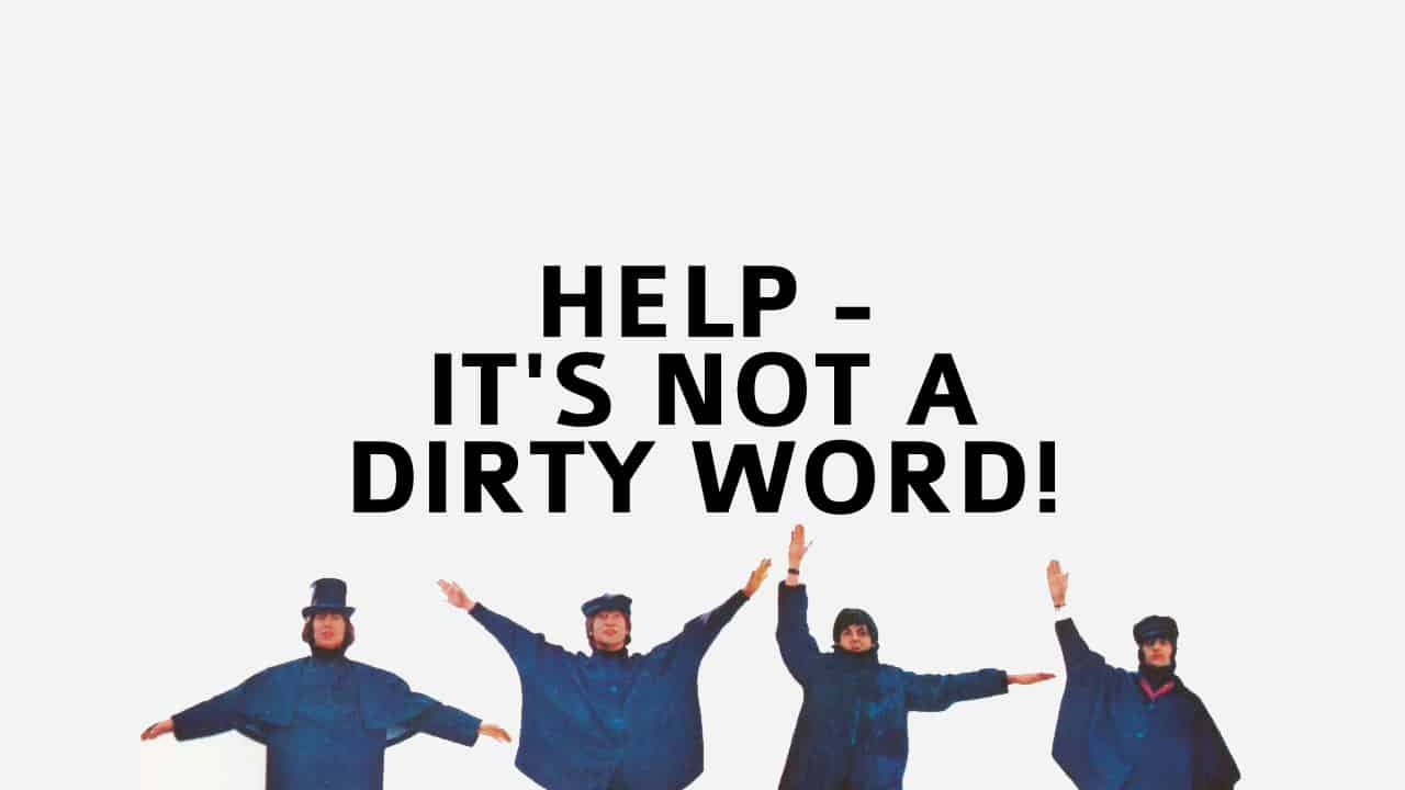Help is not a Dirty Word 2