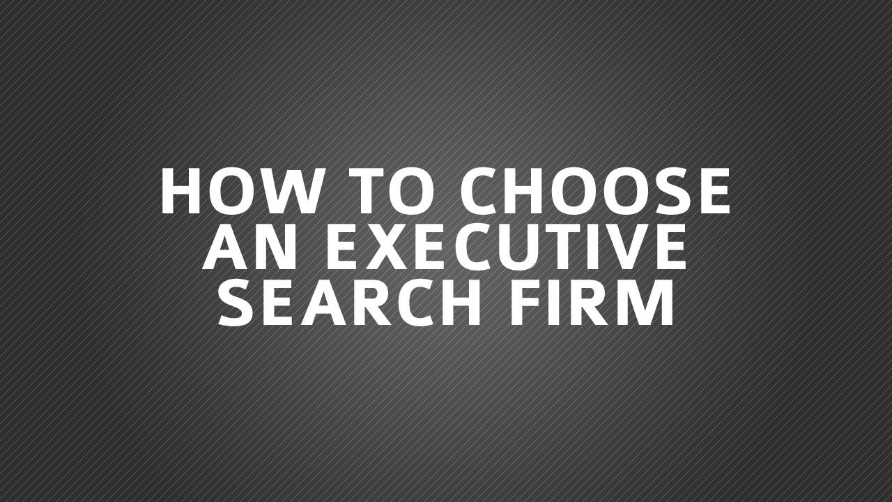 Choosing Executive Search Firm