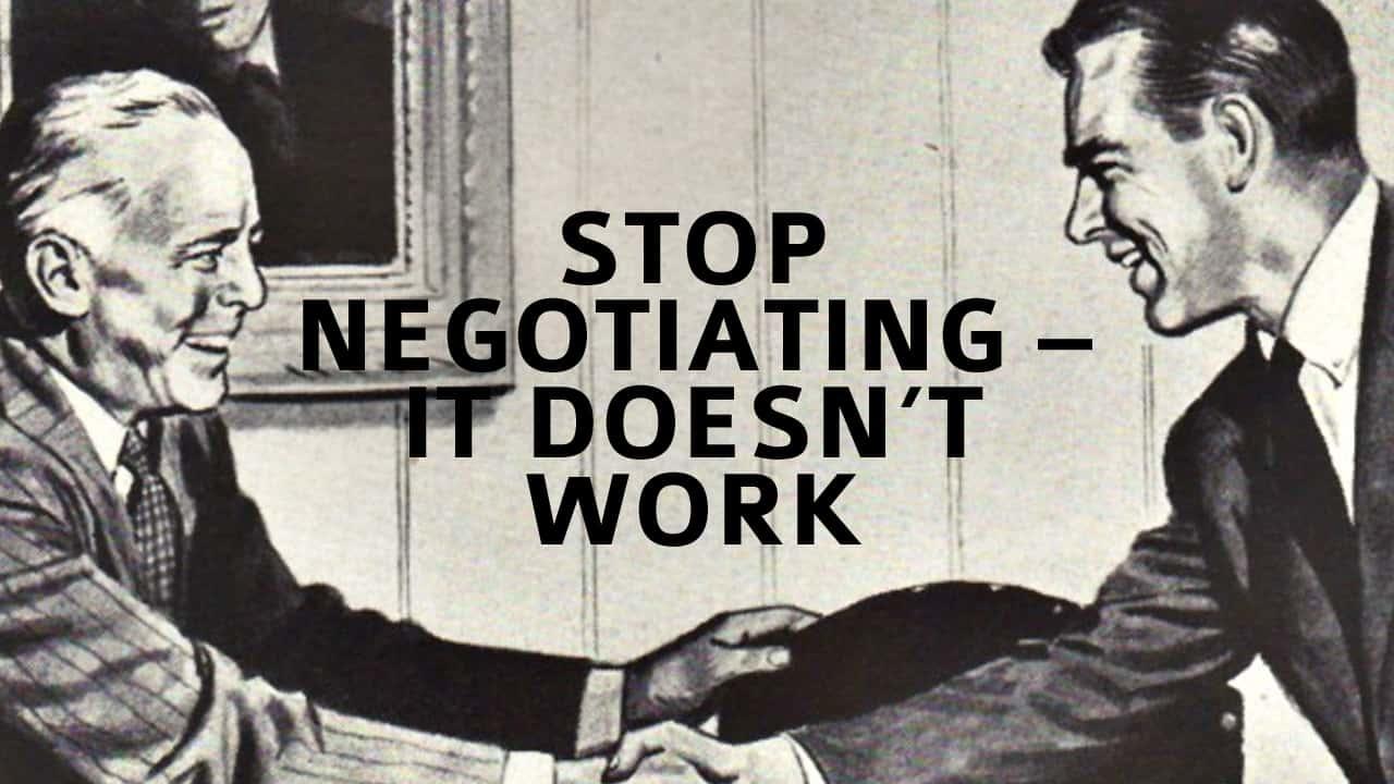 Stop Negotiating