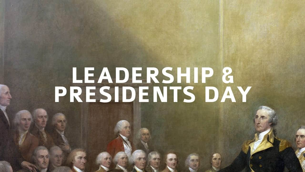 Leadership and Presidents Day