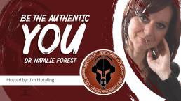 Be the Authentic You with Dr. Natalie Forest