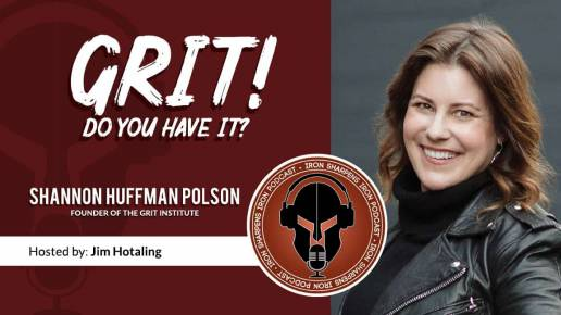 GRIT! Do you have it? with Shannon Huffman Polson