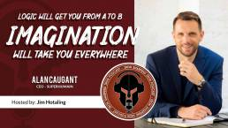 Logic Will Get You From A to B - Imagination Will Take You Everywhere With Alan Caugant